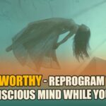 Worthiness Affirmations To Heal Your Mind And Soul - Worthiness - Mind Movies