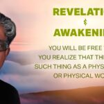 Revelation & Awakening: There's no such thing as a physical body or physical world.