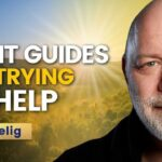 What SPIRIT GUIDES Are Trying To HELP YOU Do | Paul Selig