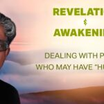 """Revelation & Awakening: Dealing with people who may have """"hurt"""" you."""