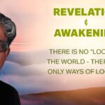 """Revelation & Awakening: There is no """"look"""" of the world."""